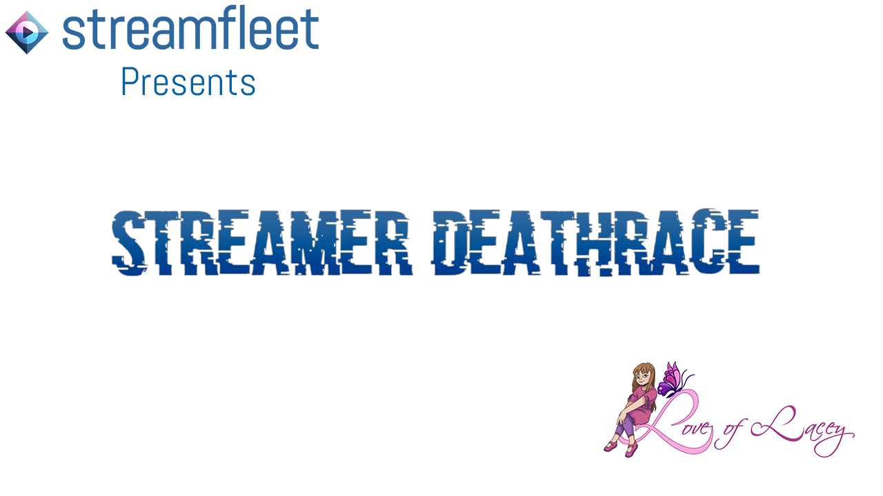 The streamer death race 2018 - update on rules and participants